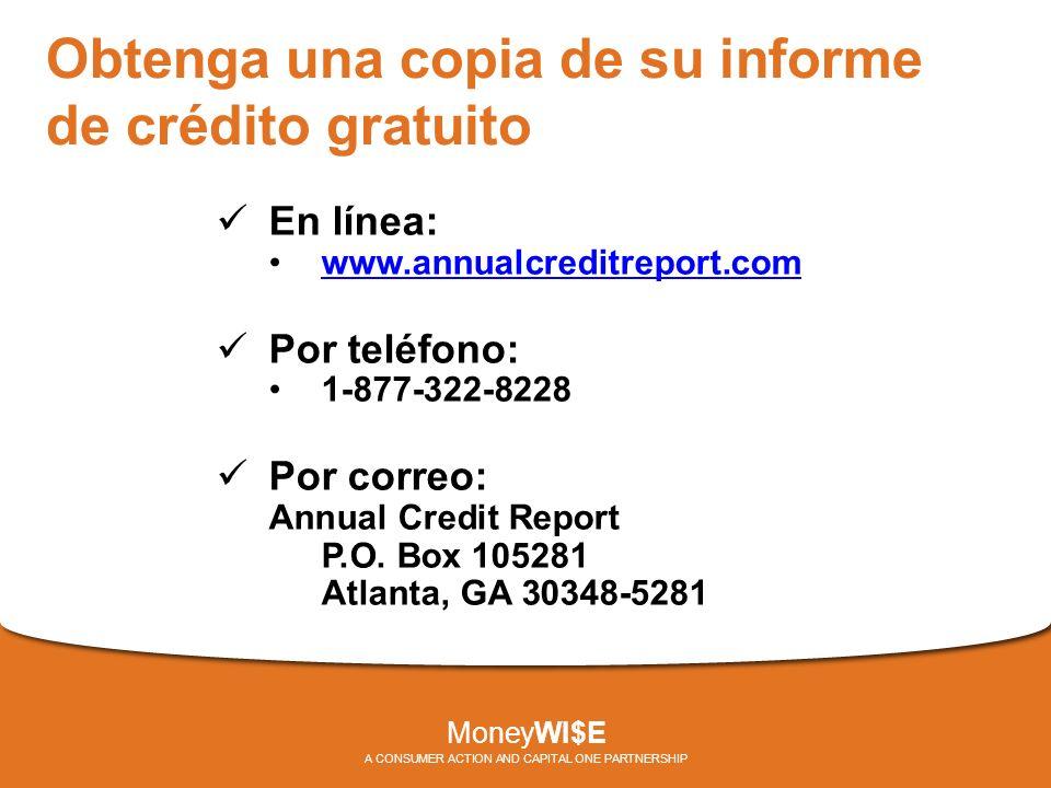 Obtenga una copia de su informe de crédito gratuito En línea: www.annualcreditreport.com Por teléfono: 1-877-322-8228 Por correo: Annual Credit Report P.O.