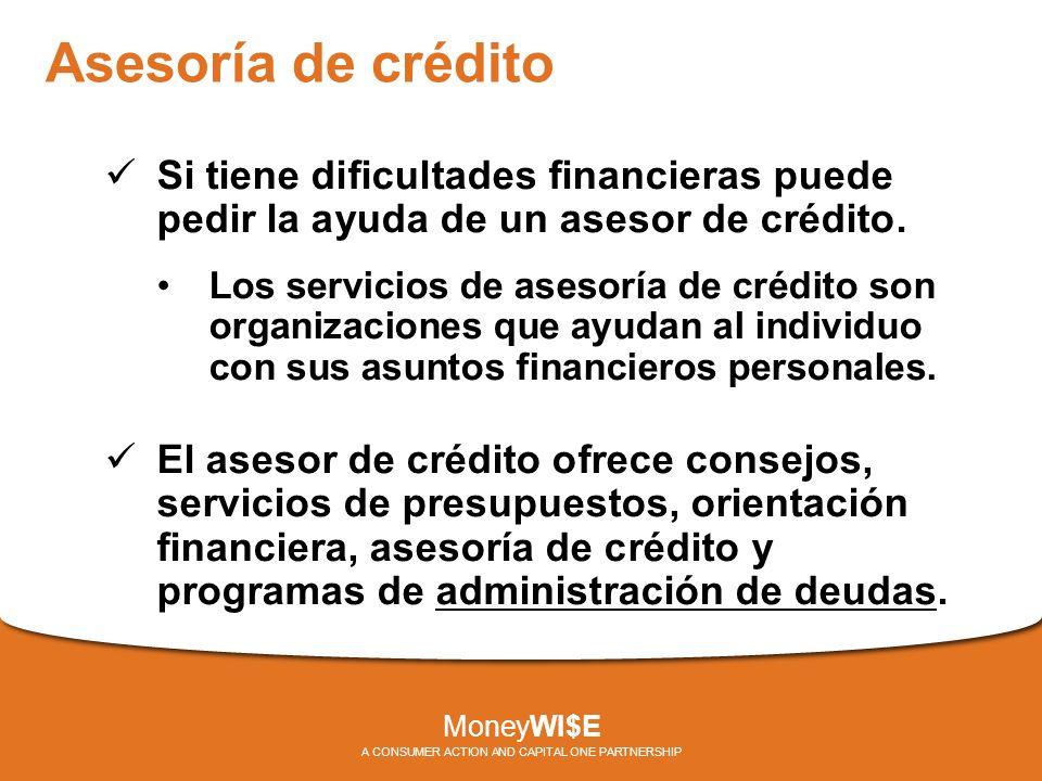 Asesoría de crédito Si tiene dificultades financieras puede pedir la ayuda de un asesor de crédito.