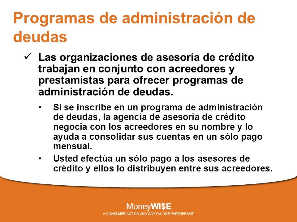 Programas de administración de deudas Las organizaciones de asesoría de crédito trabajan en conjunto con acreedores y prestamistas para ofrecer programas de administración de deudas.