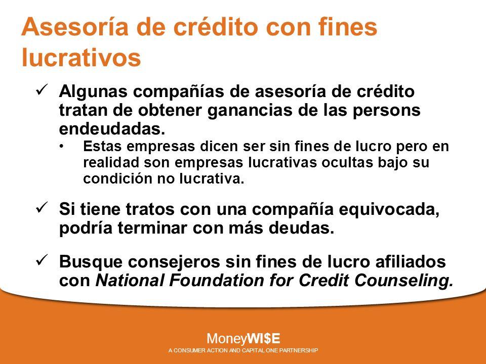 Asesoría de crédito con fines lucrativos Algunas compañías de asesoría de crédito tratan de obtener ganancias de las persons endeudadas.