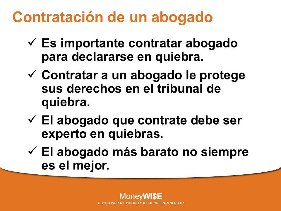 Contratación de un abogado Es importante contratar abogado para declararse en quiebra.