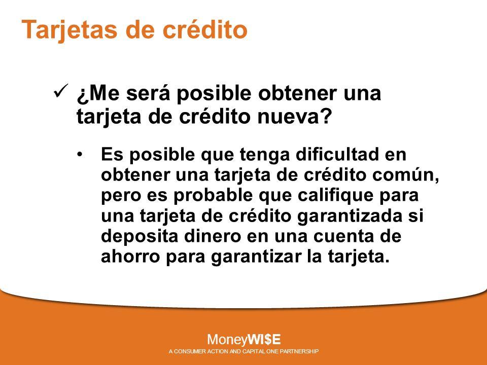 Tarjetas de crédito ¿Me será posible obtener una tarjeta de crédito nueva.