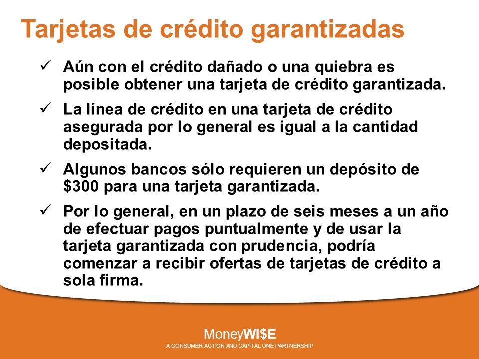 Tarjetas de crédito garantizadas Aún con el crédito dañado o una quiebra es posible obtener una tarjeta de crédito garantizada.