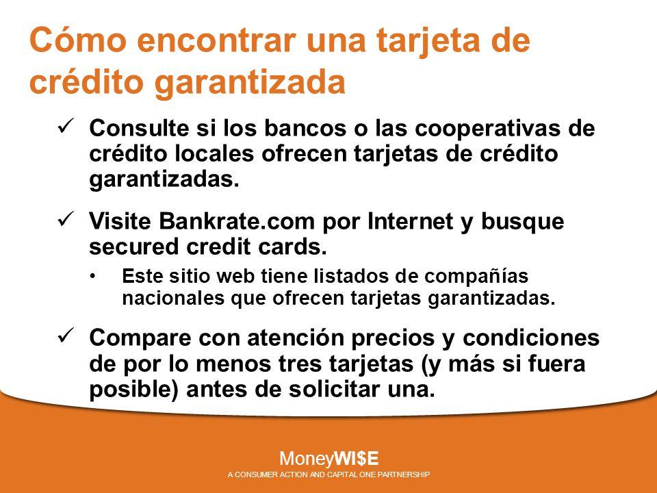 Cómo encontrar una tarjeta de crédito garantizada Consulte si los bancos o las cooperativas de crédito locales ofrecen tarjetas de crédito garantizadas.