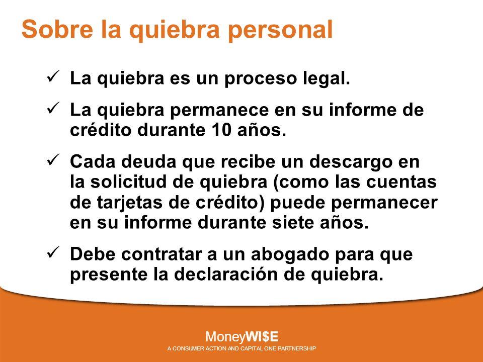 Sobre la quiebra personal La quiebra es un proceso legal.