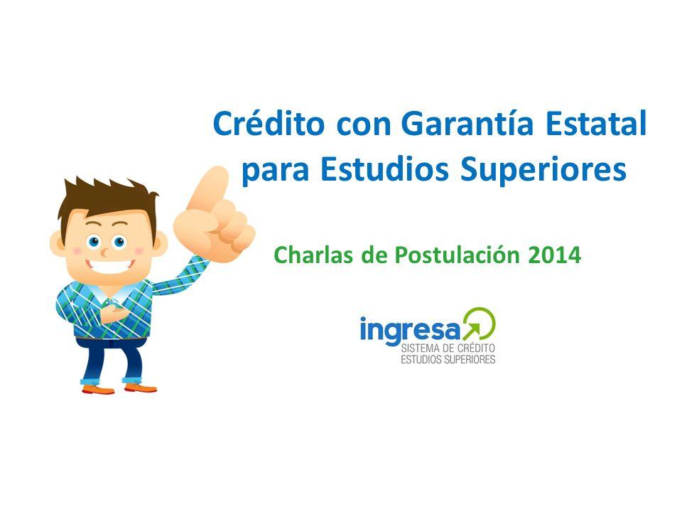 Charlas de Postulación 2014 Crédito con Garantía Estatal para Estudios Superiores