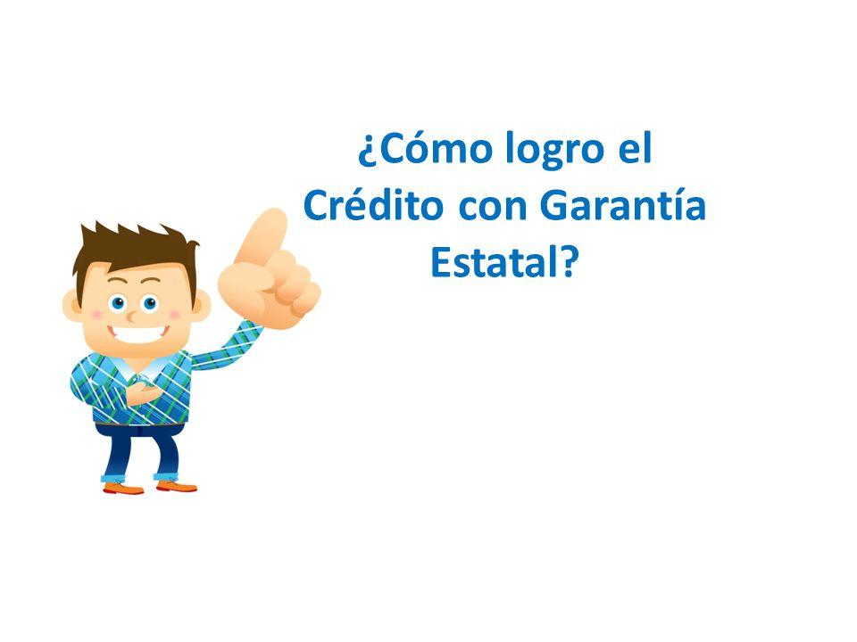 ¿Cómo logro el Crédito con Garantía Estatal?
