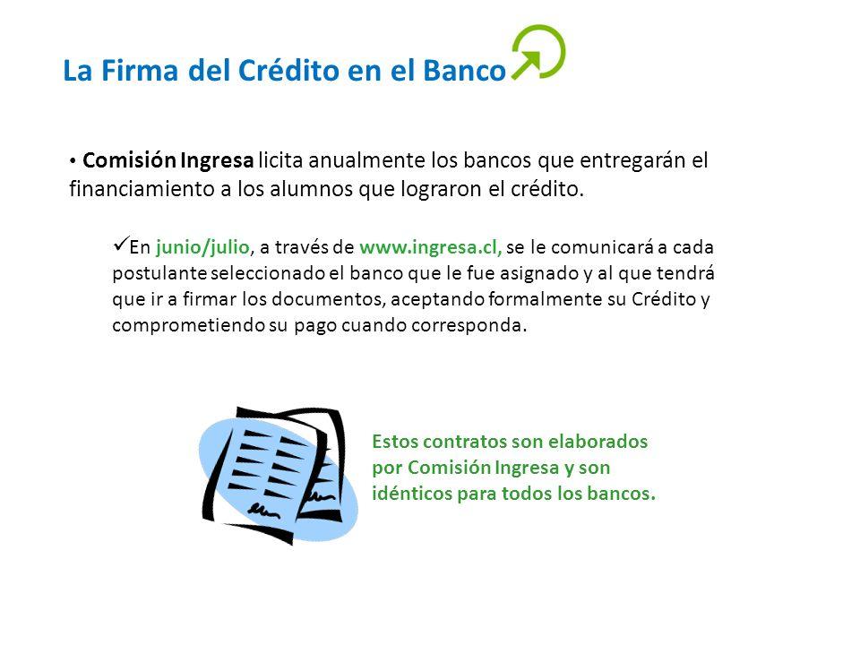 La Firma del Crédito en el Banco Comisión Ingresa licita anualmente los bancos que entregarán el financiamiento a los alumnos que lograron el crédito.