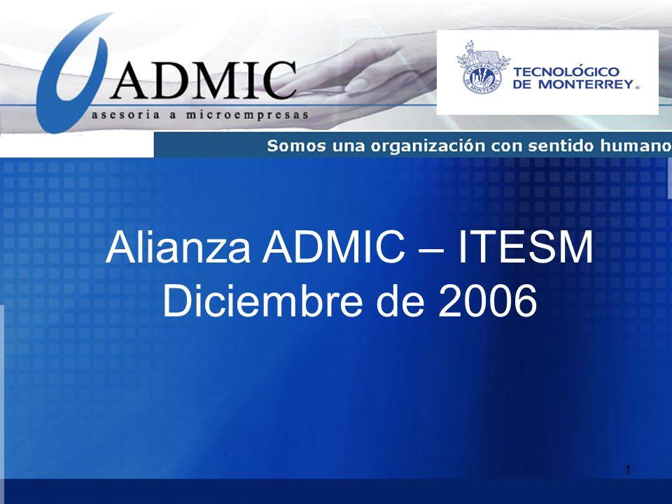 1 Alianza ADMIC – ITESM Diciembre de 2006