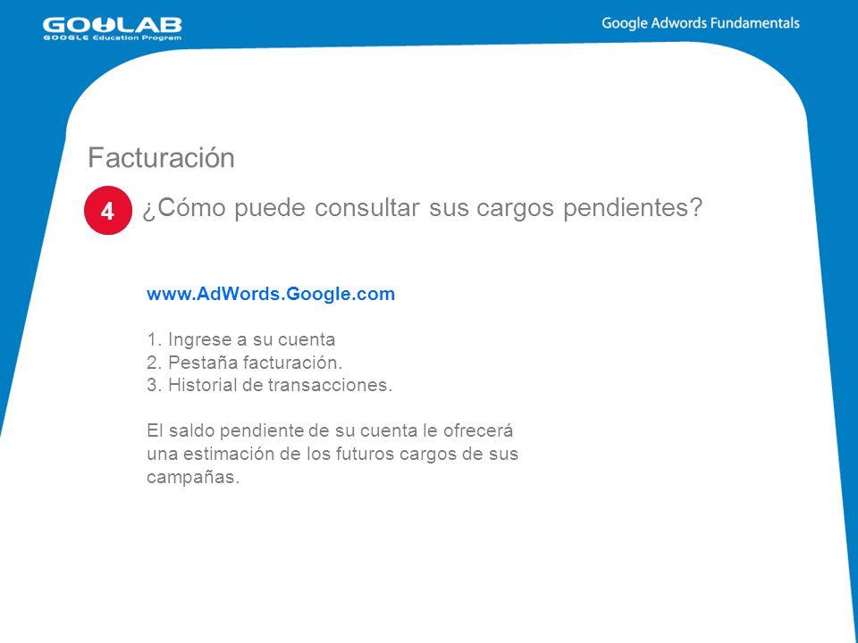 Facturación www.AdWords.Google.com 1.Ingrese a su cuenta 2.