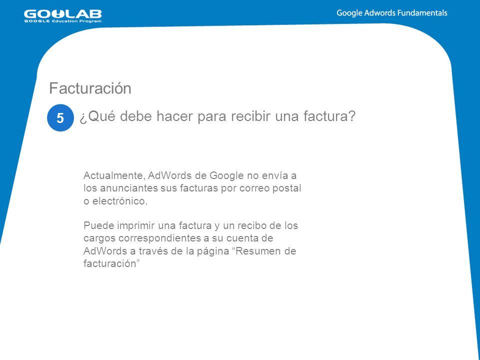 Facturación Actualmente, AdWords de Google no envía a los anunciantes sus facturas por correo postal o electrónico.