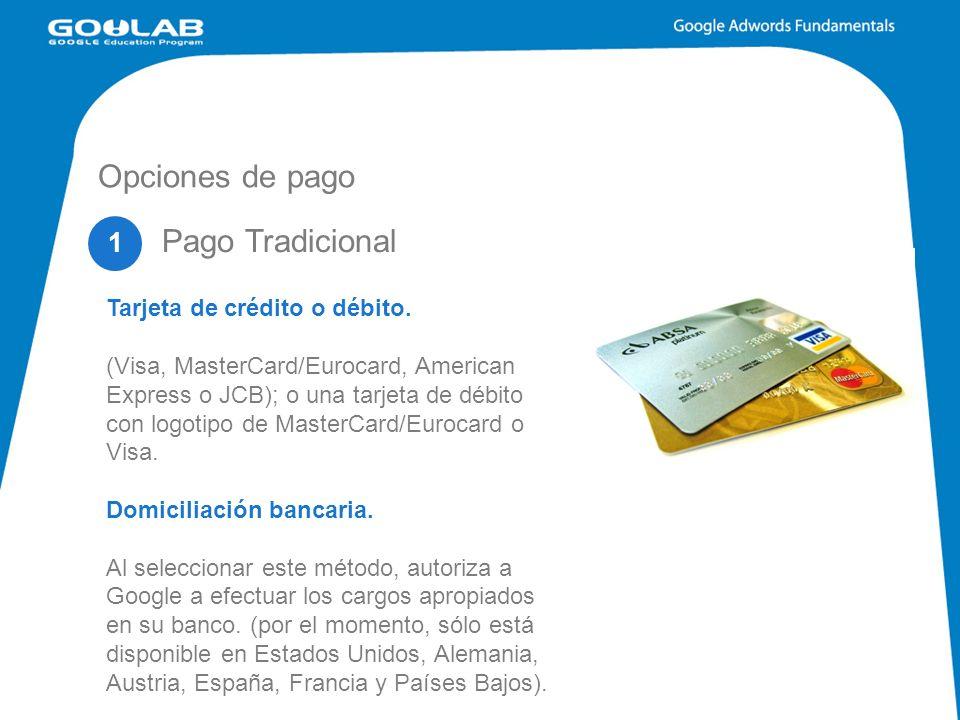Opciones de pago 1 Tarjeta de crédito o débito.