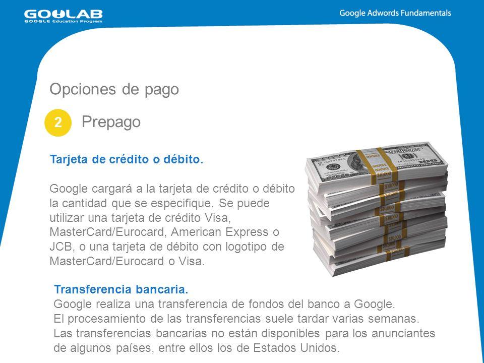 Opciones de pago 2 Tarjeta de crédito o débito.