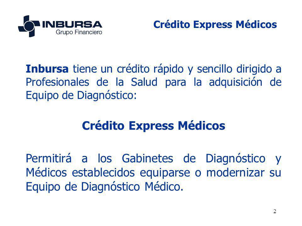 2 Inbursa tiene un crédito rápido y sencillo dirigido a Profesionales de la Salud para la adquisición de Equipo de Diagnóstico: Crédito Express Médico