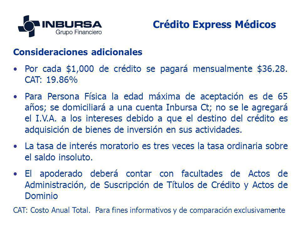 7 Consideraciones adicionales Por cada $1,000 de crédito se pagará mensualmente $36.28. CAT: 19.86% Para Persona Física la edad máxima de aceptación e