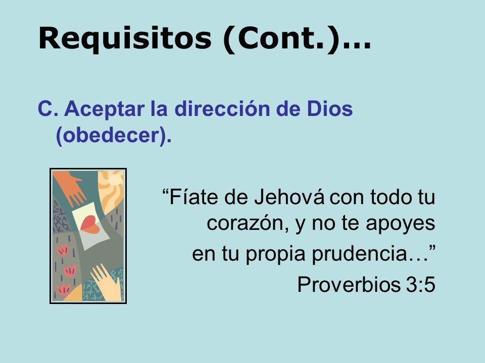 B. Transferir nuestras propiedades a Dios. El que confía en sus riquezas caerá… Proverbios 11:28 Requisitos (Cont.)…