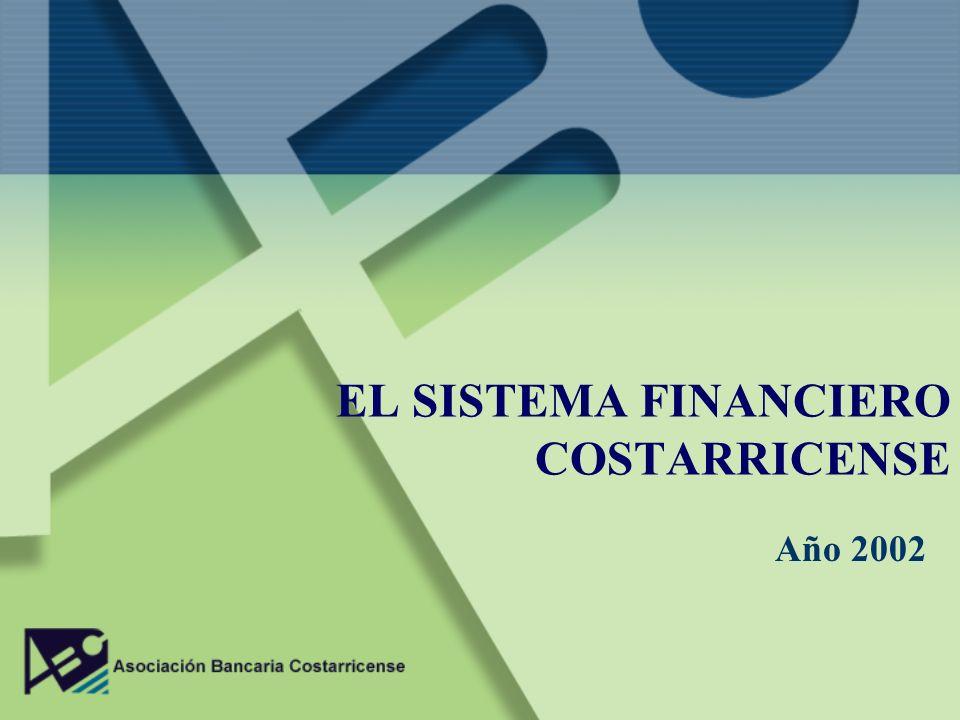 EL SISTEMA FINANCIERO COSTARRICENSE Año 2002