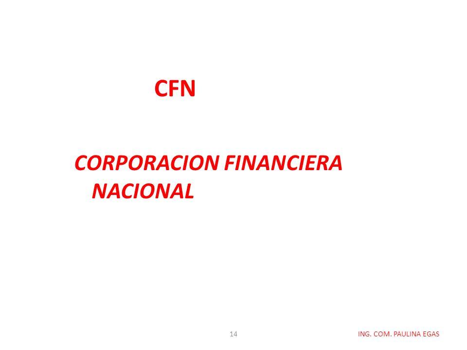 CFN CORPORACION FINANCIERA NACIONAL ING. COM. PAULINA EGAS14