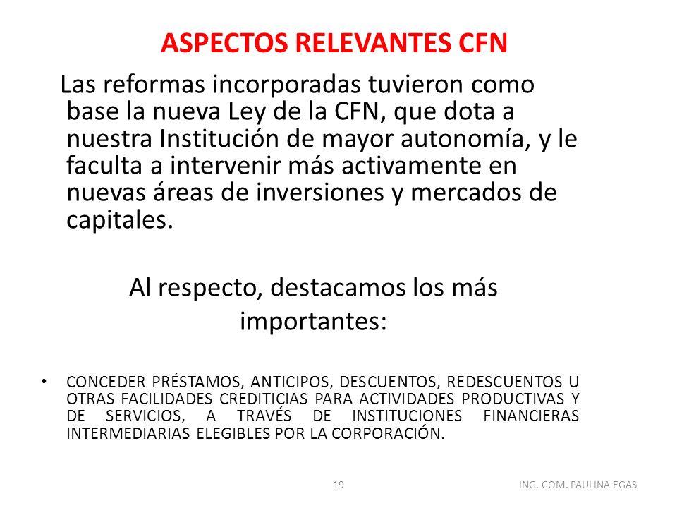 Las reformas incorporadas tuvieron como base la nueva Ley de la CFN, que dota a nuestra Institución de mayor autonomía, y le faculta a intervenir más