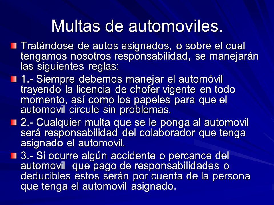 Multas de automoviles. Tratándose de autos asignados, o sobre el cual tengamos nosotros responsabilidad, se manejarán las siguientes reglas: 1.- Siemp