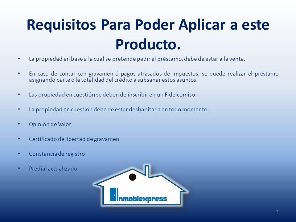 Requisitos Para Poder Aplicar a este Producto.