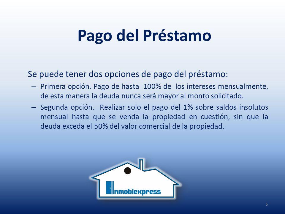 Pago del Préstamo Se puede tener dos opciones de pago del préstamo: – Primera opción.