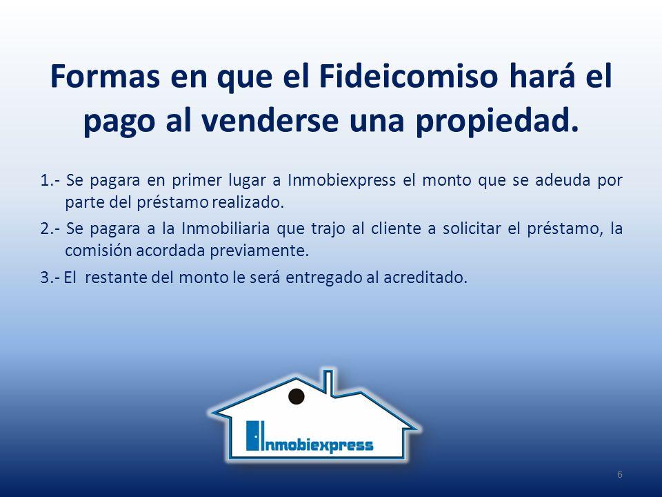 Formas en que el Fideicomiso hará el pago al venderse una propiedad.