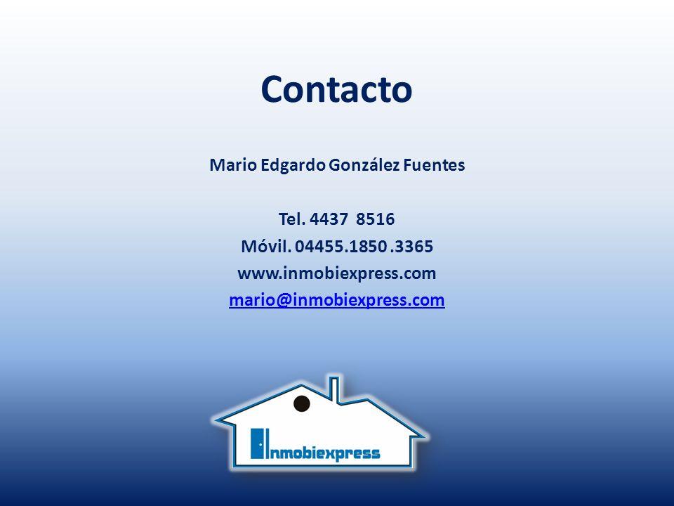 Contacto Mario Edgardo González Fuentes Tel. 4437 8516 Móvil.