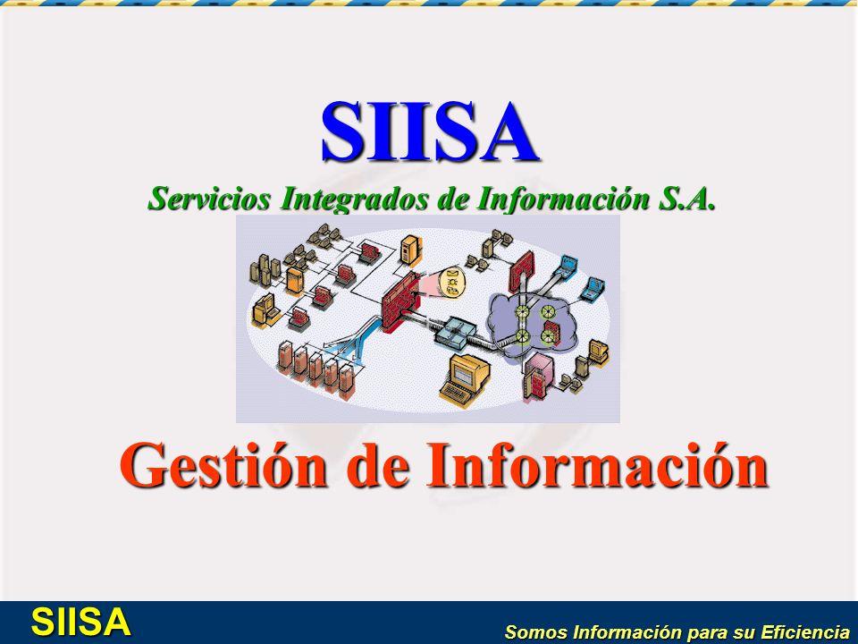 Somos Información para su Eficiencia SIISA Contar con la mas especializada información es y será un factor clave para un exitoso desarrollo empresarial, cualquiera sea el ámbito de sus negocios.