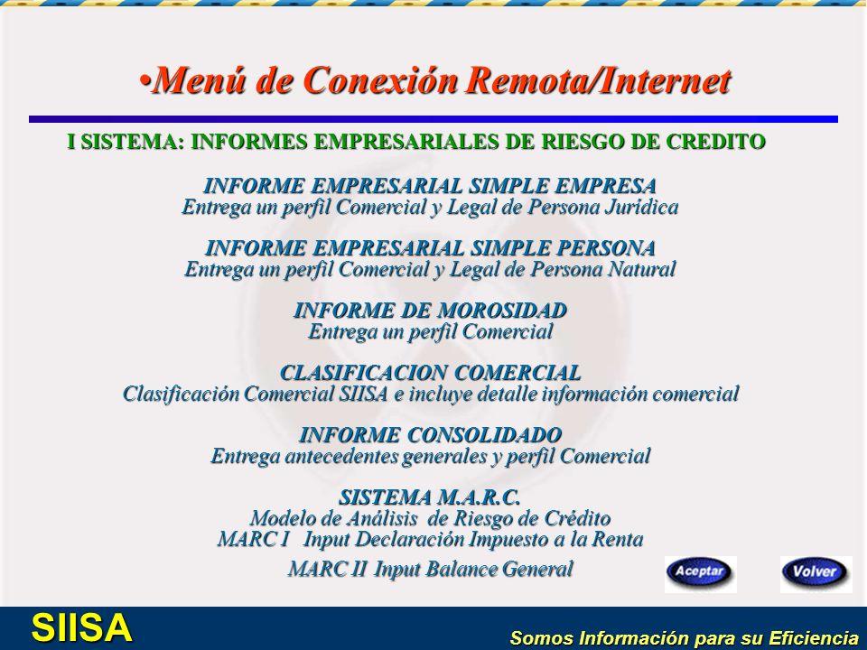 Somos Información para su Eficiencia SIISA Menú de Conexión Remota/InternetMenú de Conexión Remota/Internet I SISTEMA: INFORMES EMPRESARIALES DE RIESG