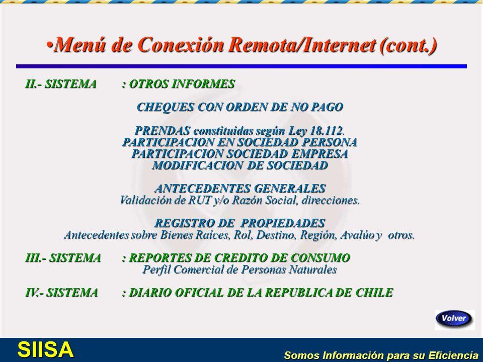Somos Información para su Eficiencia SIISA II.- SISTEMA: OTROS INFORMES CHEQUES CON ORDEN DE NO PAGO PRENDAS constituidas según Ley 18.112. PARTICIPAC