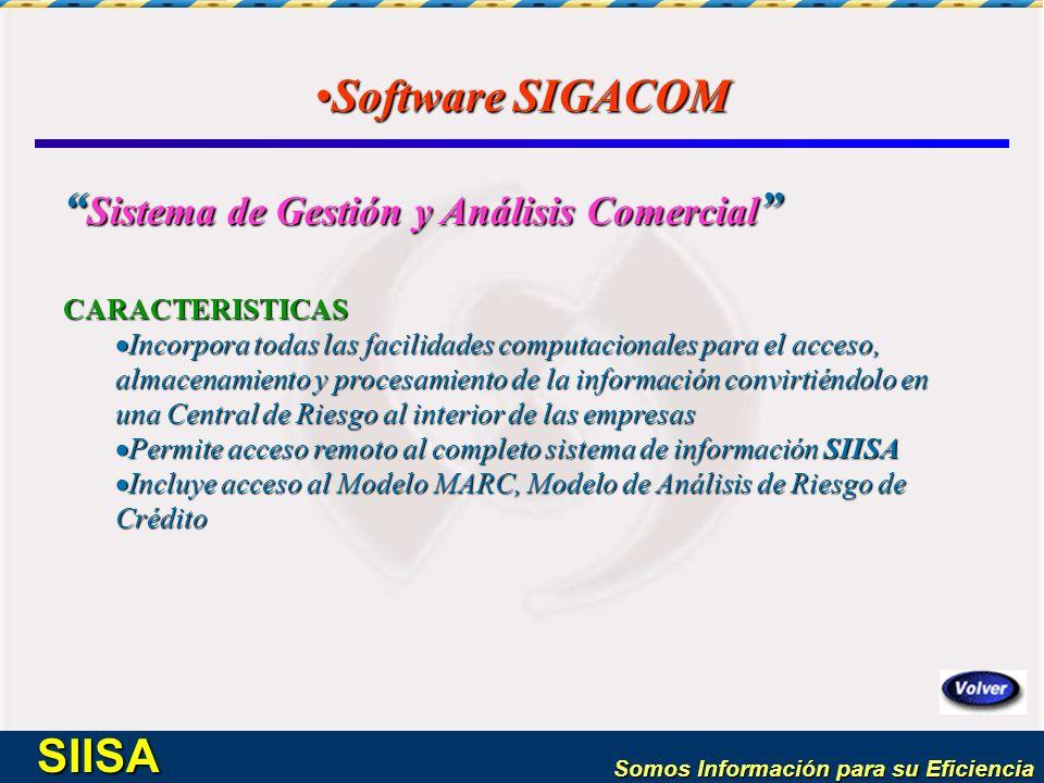 Somos Información para su Eficiencia SIISA Software SIGACOMSoftware SIGACOM Sistema de Gestión y Análisis Comercial Sistema de Gestión y Análisis Come