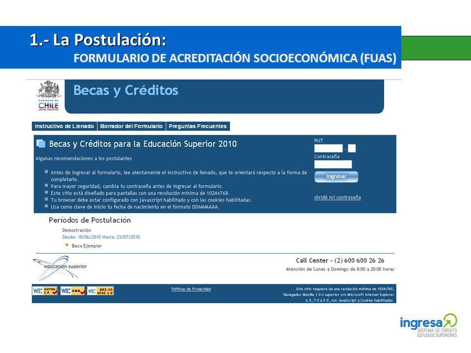 1.- La Postulación: 1.- La Postulación: FORMULARIO DE ACREDITACIÓN SOCIOECONÓMICA (FUAS)
