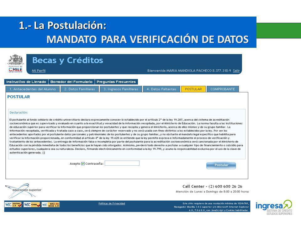 1.- La Postulación: 1.- La Postulación: MANDATO PARA VERIFICACIÓN DE DATOS