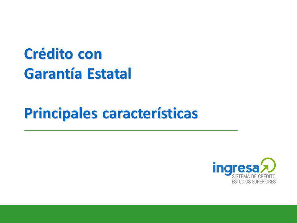 Crédito con Garantía Estatal Principales características