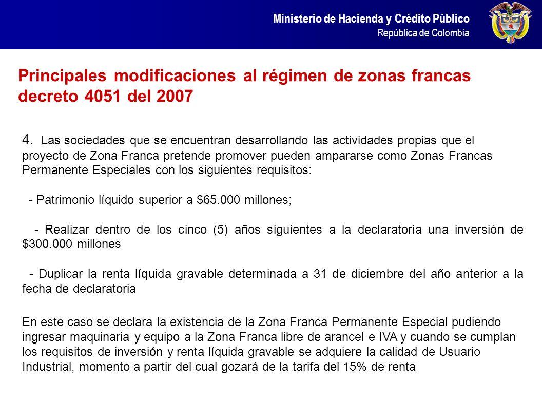 Ministerio de Hacienda y Crédito Público República de Colombia 4. Las sociedades que se encuentran desarrollando las actividades propias que el proyec