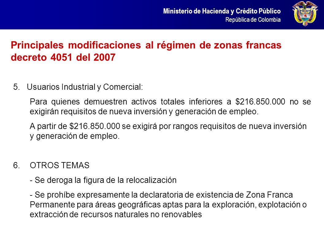 Ministerio de Hacienda y Crédito Público República de Colombia 5. Usuarios Industrial y Comercial: Para quienes demuestren activos totales inferiores