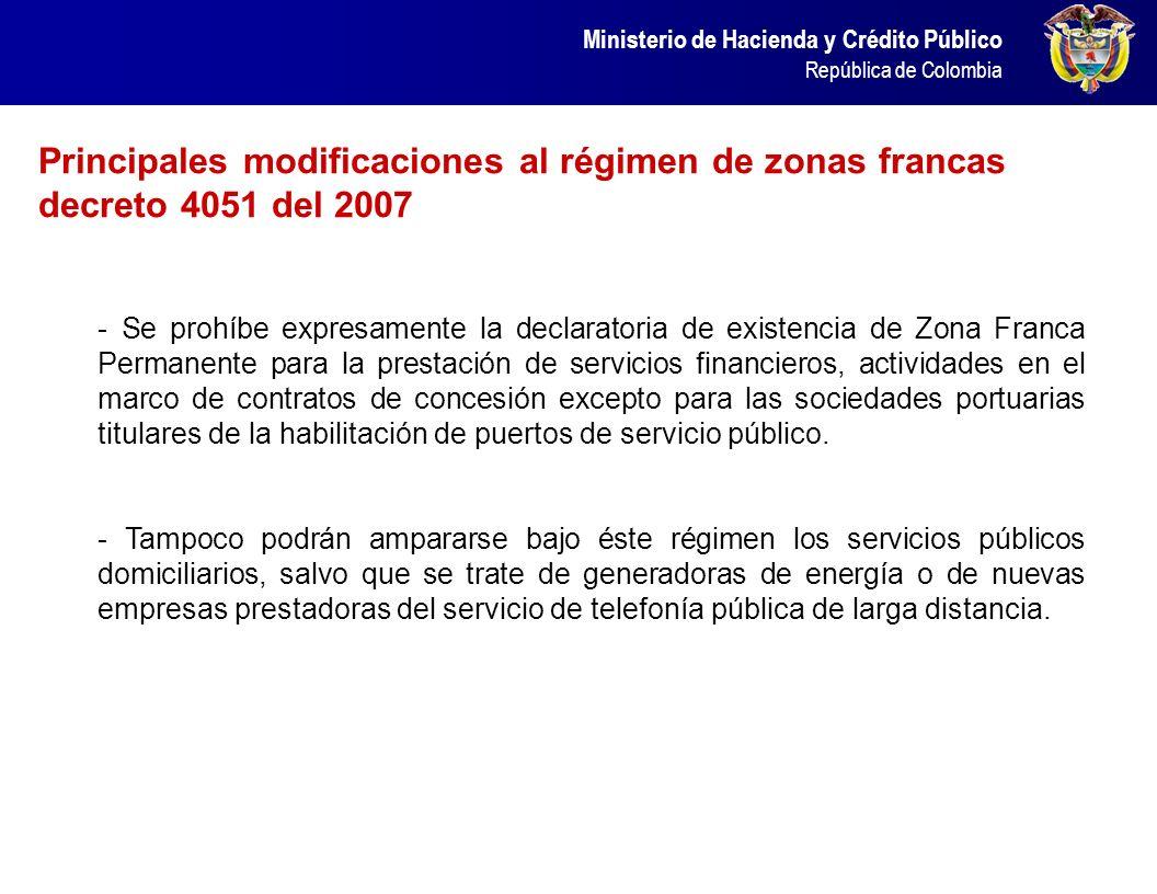 Ministerio de Hacienda y Crédito Público República de Colombia - Se prohíbe expresamente la declaratoria de existencia de Zona Franca Permanente para