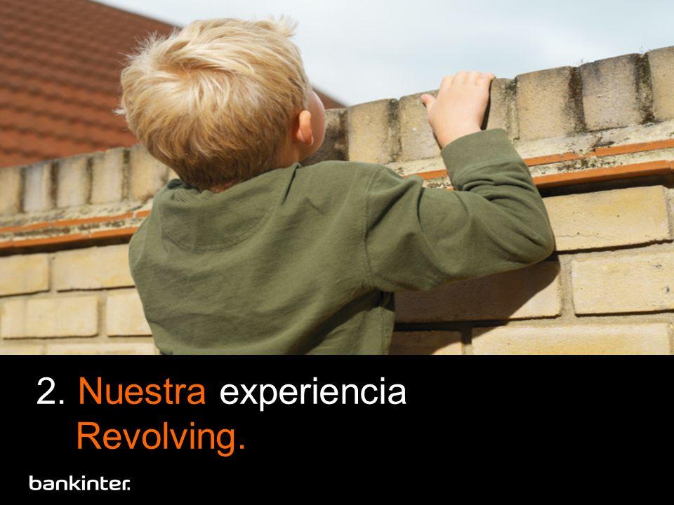 2. Nuestra experiencia Revolving.