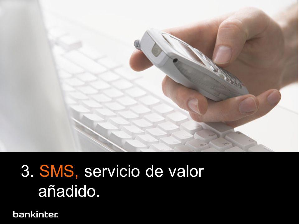 3. SMS, servicio de valor añadido.