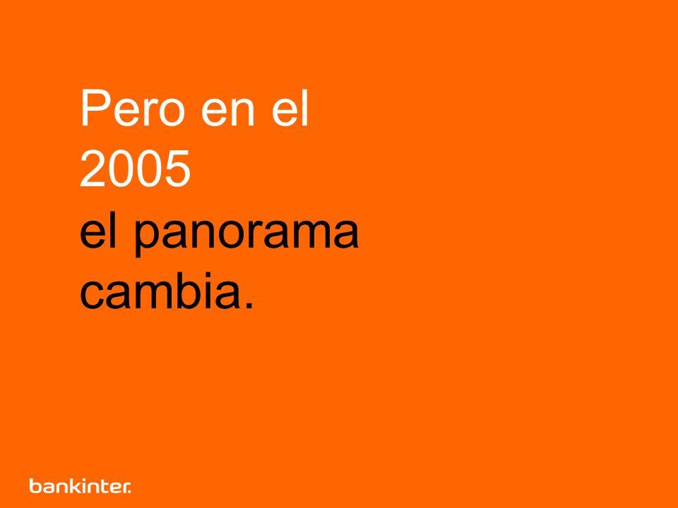 Pero en el 2005 el panorama cambia.
