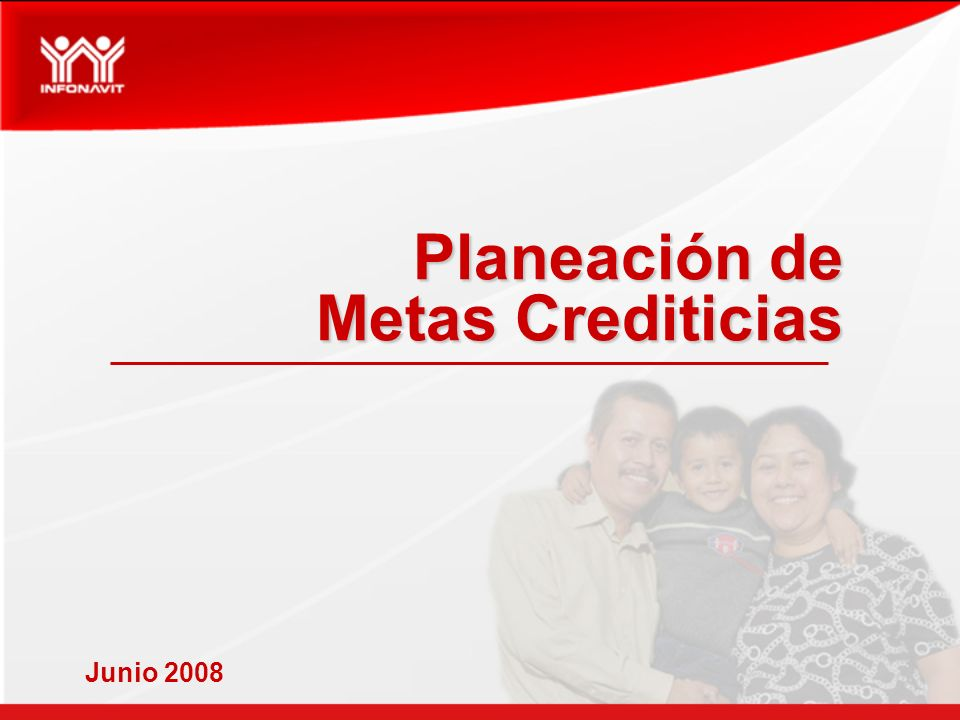 Planeación de Metas Crediticias Junio 2008