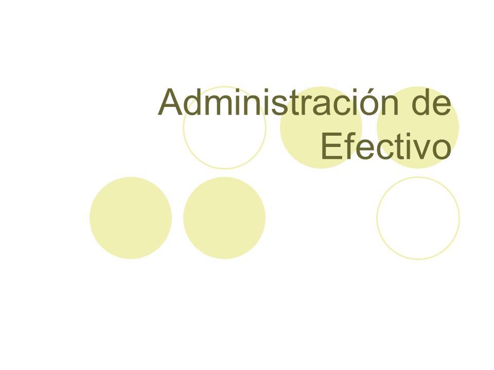 ADMINISTRACION DEL EFECTIVO VENTAS C.X C. CASH INVENTS.