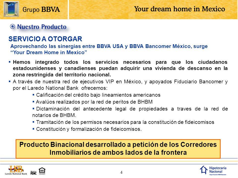 5 Es un paquete de servicios que incluye todo lo necesario para que un americano o canadiense compre una residencia en México.