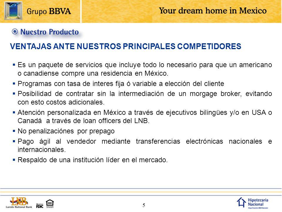 5 Es un paquete de servicios que incluye todo lo necesario para que un americano o canadiense compre una residencia en México. Programas con tasa de i