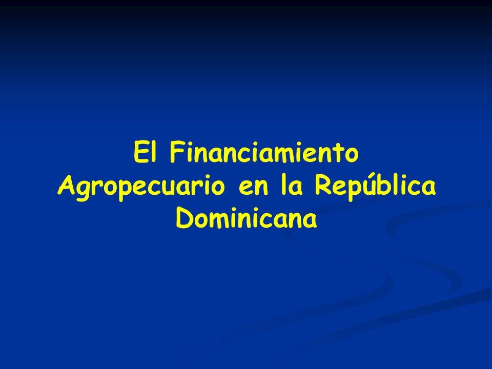 El Financiamiento Agropecuario en la República Dominicana