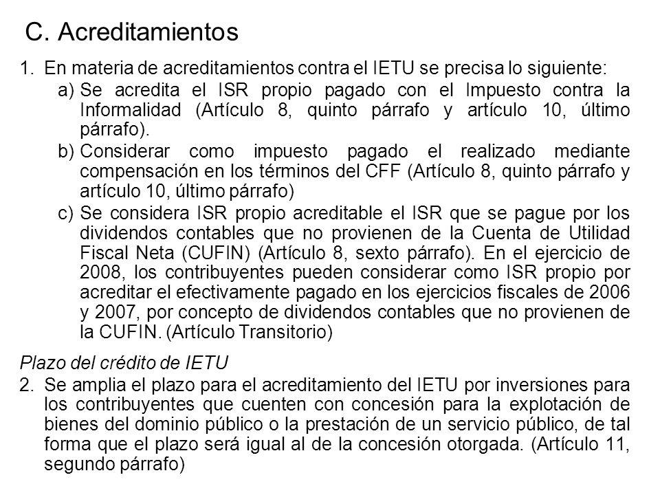C. Acreditamientos 1.En materia de acreditamientos contra el IETU se precisa lo siguiente: a)Se acredita el ISR propio pagado con el Impuesto contra l