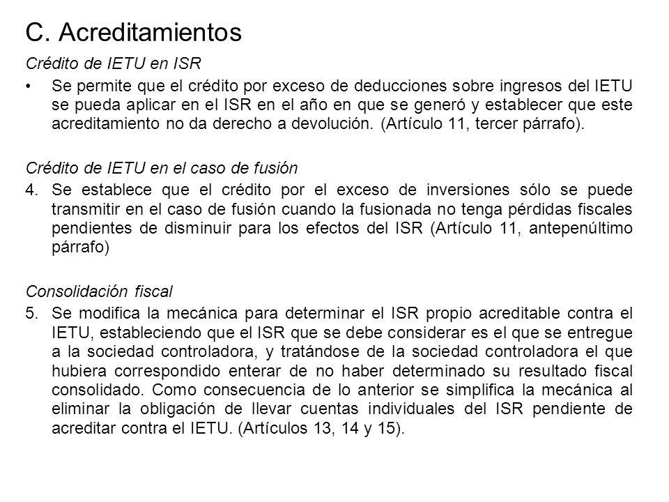 C. Acreditamientos Crédito de IETU en ISR Se permite que el crédito por exceso de deducciones sobre ingresos del IETU se pueda aplicar en el ISR en el