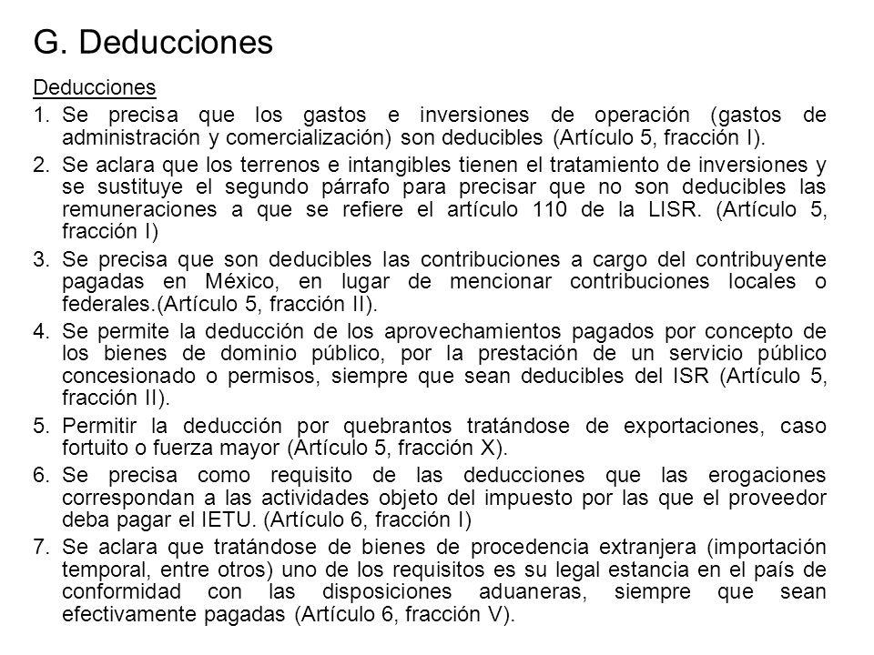 G. Deducciones Deducciones 1.Se precisa que los gastos e inversiones de operación (gastos de administración y comercialización) son deducibles (Artícu