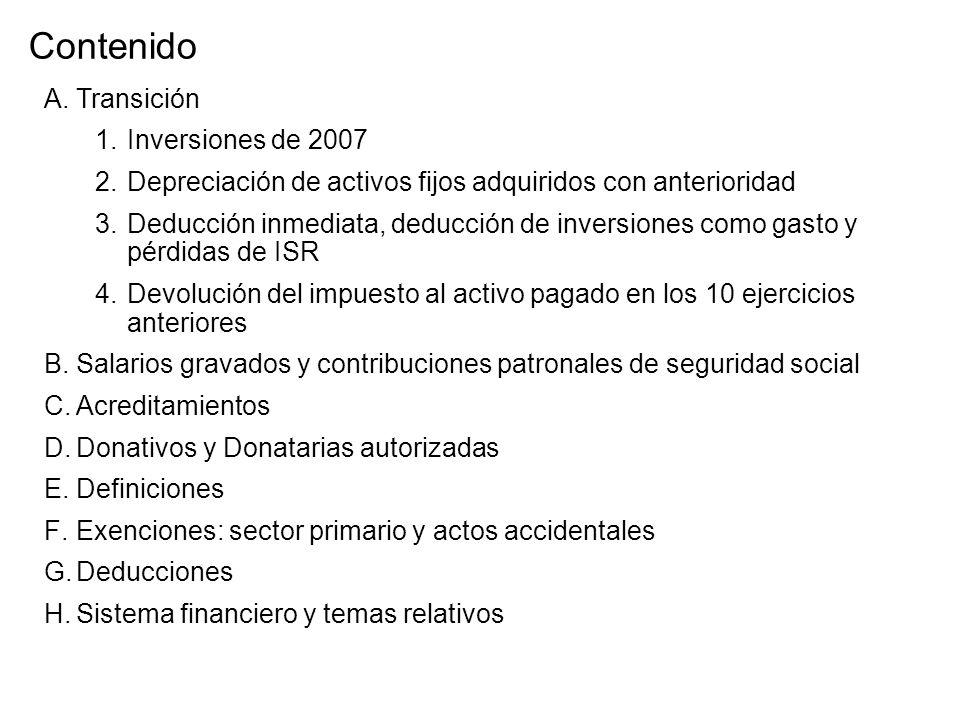 A.Transición 1.Inversiones de 2007 2.Depreciación de activos fijos adquiridos con anterioridad 3.Deducción inmediata, deducción de inversiones como ga